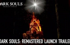 Trailer de lancement Dark Souls Remastered